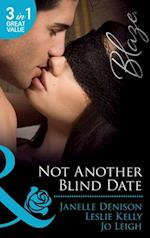 Not Another Blind Date: Skin Deep / Hold On / Ex Marks the Spot (Mills & Boon Blaze) af Janelle Denison