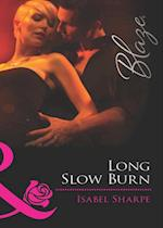 Long Slow Burn