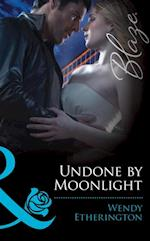 Undone by Moonlight (Mills & Boon Blaze) (Flirting With Justice, Book 3)