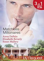 Matchless Millionaires: An Improper Affair / Married to His Business / In Bed with the Devil (Mills & Boon By Request)