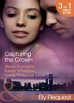 Capturing the Crown: The Heart of a Ruler / The Princess's Secret Scandal / The Sheikh and I (Mills & Boon By Request)
