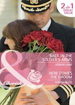Back in the Soldier's Arms / Here Comes the Groom: Back in the Soldier's Arms / Here Comes the Groom (Mills & Boon Cherish)