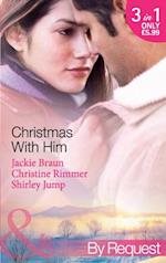 Christmas with Him: The Tycoon's Christmas Proposal / A Bravo Christmas Reunion / Marry-Me Christmas (Mills & Boon By Request)