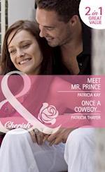 Meet Mr. Prince / Once a Cowboy...: Meet Mr. Prince / Once a Cowboy... (Mills & Boon Cherish) af Patricia Kay