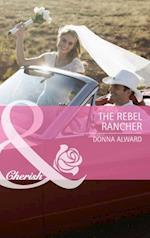Rebel Rancher (Mills & Boon Cherish) (Cadence Creek Cowboys, Book 2)
