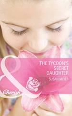 Tycoon's Secret Daughter (Mills & Boon Cherish) (First Time Dads!, Book 1)