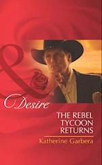 Rebel Tycoon Returns (Mills & Boon Desire)
