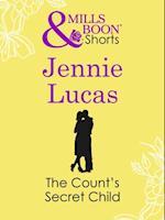 Count's Secret Child (Mills & Boon Short Stories)