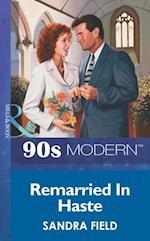 Remarried In Haste (Mills & Boon Vintage 90s Modern)