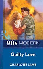 Guilty Love (Mills & Boon Vintage 90s Modern)