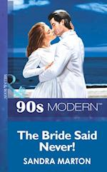 Bride Said Never! (Mills & Boon Vintage 90s Modern)