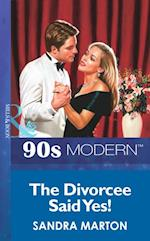 Divorcee Said Yes! (Mills & Boon Vintage 90s Modern)