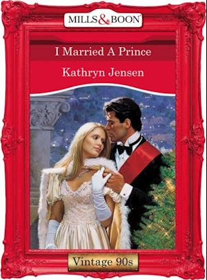 I Married A Prince (Mills & Boon Vintage Desire)