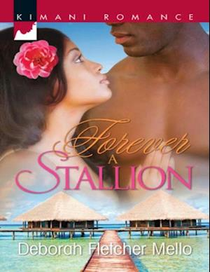Forever a Stallion (Mills & Boon Kimani) (The Stallions, Book 2)