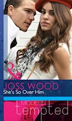 She's So Over Him (Mills & Boon Modern Heat) af Joss Wood