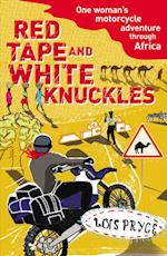 Red Tape and White Knuckles af Lois Pryce