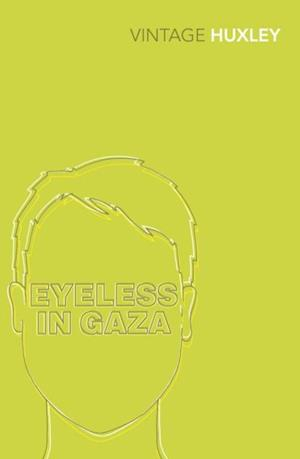 Eyeless In Gaza af Aldous Huxley