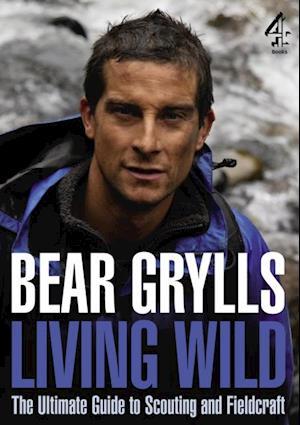 Living Wild af Bear Grylls