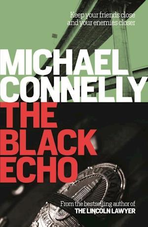 Black Echo af Michael Connelly