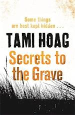 Secrets to the Grave af Tami Hoag