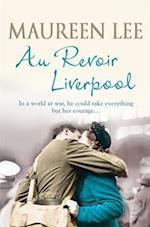Au Revoir Liverpool af Maureen Lee