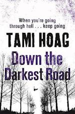 Down the Darkest Road af Tami Hoag