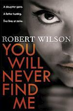 You Will Never Find Me af Robert Wilson