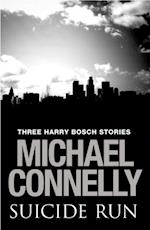 Suicide Run: Three Harry Bosch Stories (Harry Bosch)