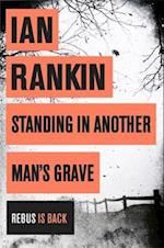 Standing in Another Man's Grave (A Rebus Novel)