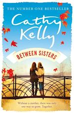 Between Sisters af Cathy Kelly