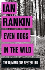 Even Dogs in the Wild af Ian Rankin
