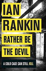 Rather be the Devil af Ian Rankin