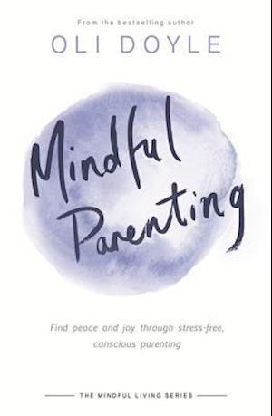 Bog, paperback Mindful Parenting af Oli Doyle