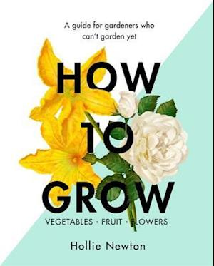 Bog, hardback How to Grow af Hollie Newton