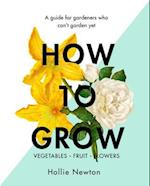 How to Grow af Hollie Newton