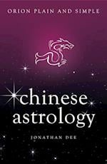 Chinese Astrology, Orion Plain and Simple (Plain and Simple)