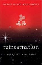 Reincarnation, Orion Plain and Simple (Plain and Simple)