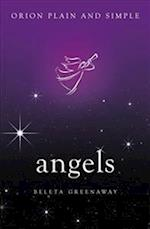 Angels, Orion Plain and Simple (Plain and Simple)