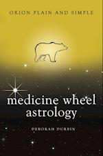 Medicine Wheel Astrology, Orion Plain and Simple (Plain and Simple)