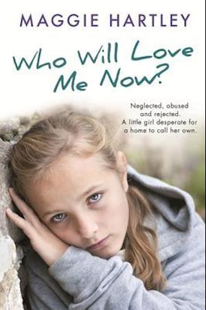 Who Will Love Me Now? af Maggie Hartley