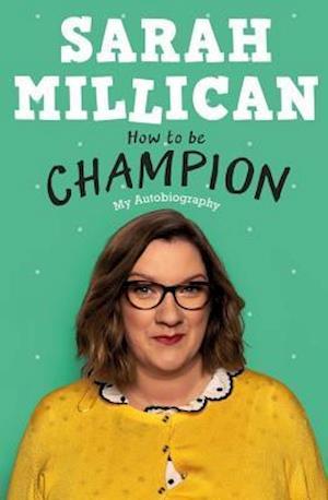 Bog, hardback How to be Champion af Sarah Millican