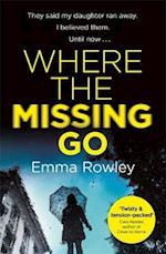 Where the Missing Go af Emma Rowley