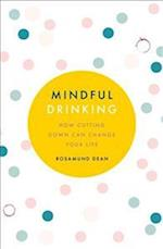 Mindful Drinking: How Cutting Down Can Change Your Life
