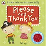 Please and Thank You: A Pirate Pete and Princess Polly book (Pirate Pete and Princess Polly)