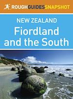 Fiordland and the south Rough Guides Snapshot New Zealand (includes the Otago Peninsula, Dunedin and Milford Sound) (Rough Guide to..)