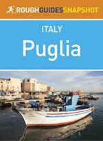 Puglia Rough Guides Snapshot Italy (includes Bari, Brindisi, Lecce, Taranto, Ostuni, Otranto and Salento) (Rough Guide to..)