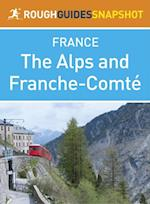 Alps and Franche-Comt  Rough Guides Snapshot France (includes Grenoble, Chamb ry, Trois Vall es, Annecy, Mont Blanc, Chamonix, Lake Geneva and Besan on) (Rough Guide to..)