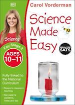 Science Made Easy Ages 10-11 Key Stage 2 (Carol Vorderman's Science Made Easy)