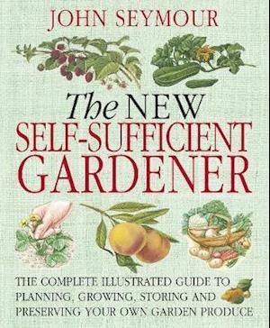 Bog paperback New Self-Sufficient Gardener af John Seymour