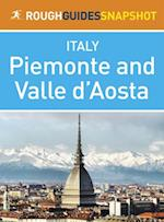 Piemonte and Valle d Aosta Rough Guides Snapshot Italy (includes Turin, Alba, Asti, Aosta and The Gran Paradiso National Park) (Rough Guide to..)